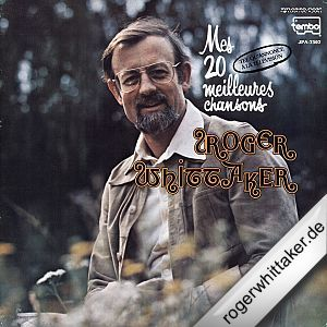roger whittaker fan page back katalog details mes 20 meilleures chansons. Black Bedroom Furniture Sets. Home Design Ideas